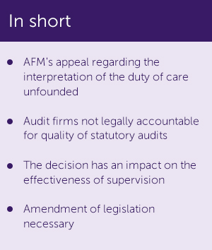 in short - bullets - •	AFM's appeal regarding the interpretation of the duty of care unfounded